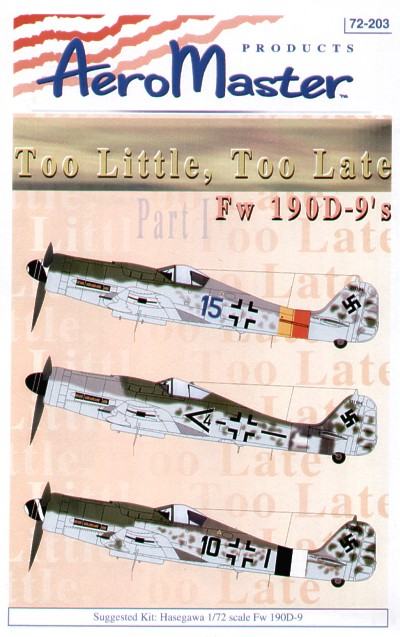 Too Little, Too Late Focke Wulf Fw 190D-9 (3) Blue 15 II./JG301 red/yellow fiselage bands; Black <4 II/JG6 both RLM75/83/76; Black 10 II./JG26 black/white fuselage bands RLM81/83/76